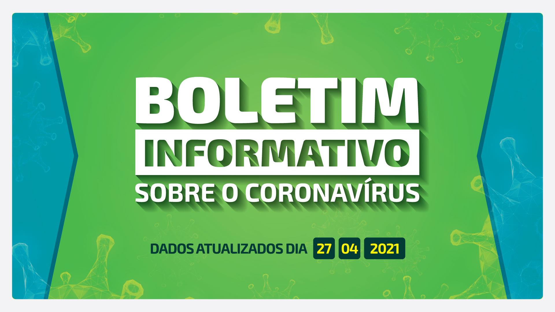 BOLETIM DIÁRIO CORONAVÍRUS - 27/04/2021