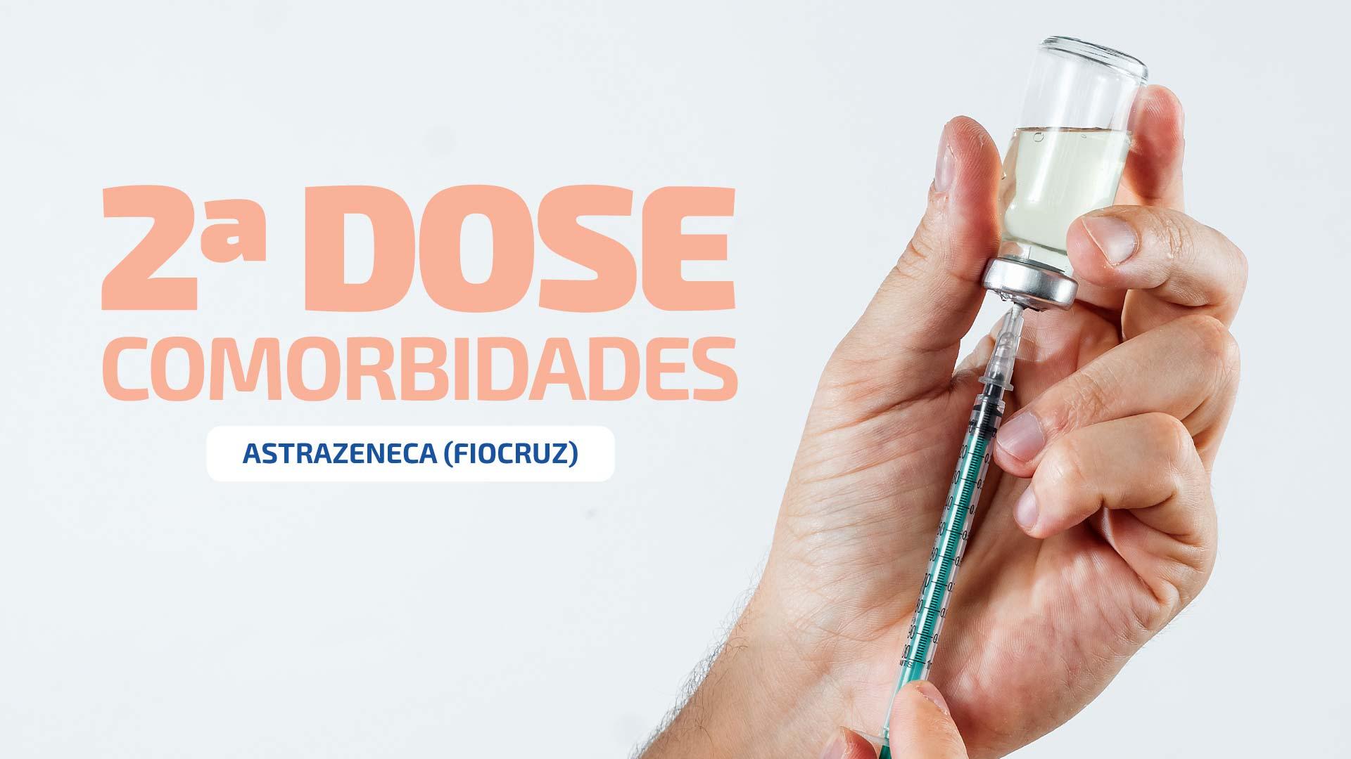 SEGUNDA DOSE - PESSOAS COM COMORBIDADES - VACINAÇÃO COVID-19